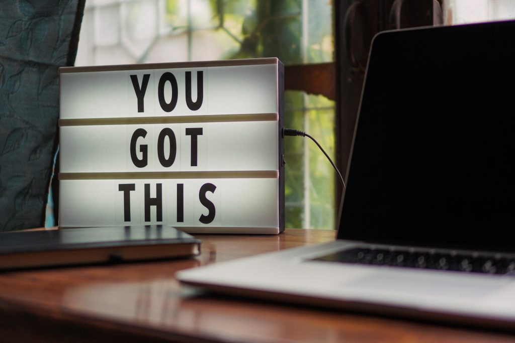"A light box showing the words ""You Got This"""